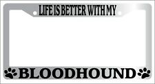Chrome Metal License Plate Frame Life Is Better With My Bloodhound 291