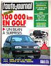 b)L'AUTO-JOURNAL du 5/1992; 100000 Km en Golf/ Essai des Hyundai/ Coupé Bmw