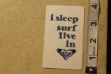 ROXY I Sleep Surf In Heart Love Surf Quicksilver Vintage Surfing Decal STICKER