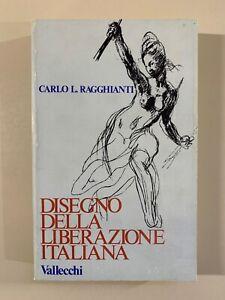 Disegno della liberazione italiana di Carlo L. Ragghianti Ed. Vallecchi 1973