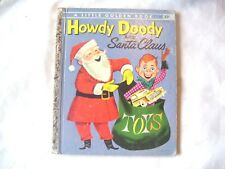 "NICE, A LITTLE GOLDEN BOOK NO.237 ""HOWDY DOODY AND SANTA CLAUS"" D-1955 A-EDITION"