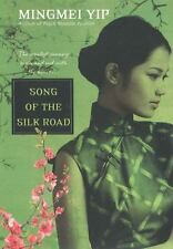 Song of the Silk Road by Mingmei Yip (2011, Paperback)