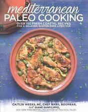 Mediterranean Paleo Cooking: Over 150 Fresh Coastal Recipes, Gluten-Free