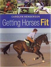Getting Horses Fit By Carolyn Henderson