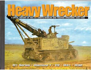 HEAVY WRECKER David Doyle A VISUAL HISTORY OF THE US ARMY M1 TRUCKS BOOK WW2