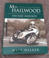Mike Hailwood, The Fan's Favourite by Mick Walker. Hardcover 288 pages