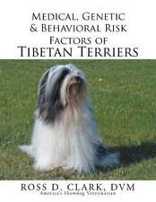 Medical, Genetic & Behavioral Risk Factors of Tibetan Terriers (Paperback or Sof