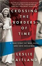Crossing the Borders of Time: A True Story of War, Exile, and Love Reclaimed by