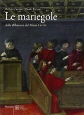 Le mariegole della biblioteca del Museo Correr - Marsilio Editore Venezia 2007