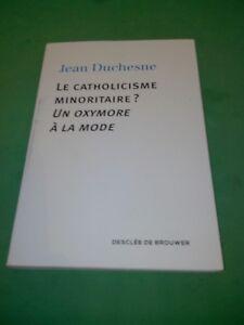 Jean Duchesne - Le catholicisme minoritaire ?: Un oxymore à la mode