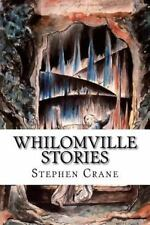 Whilomville Stories by Stephen Crane (2015, Paperback)