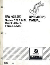 "NEW HOLLAND 52LA MSL QUICK ATTACH  LOADER  OPERATOR'S MANUAL ""NEW"""