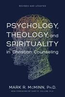 Psychology, Theology, and Spirituality in Christian Counseling by Mark R. McMin…