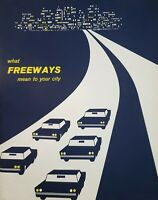 [1964] what FREEWAYS mean to your city by the Automotive Safety Foundation