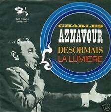 """CHARLES AZNAVOUR - DESORMAIS / LA LUMIERE 7"""" (S2569)"""