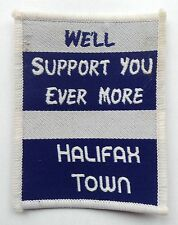 Halifax Town Sew On Patch We'll Support You Ever More Cloth Badge