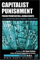 Capitalist Punishment : Prison Privatization and Human Rights Andrew Coyle