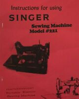 Singer Featherweight 221 Sewing Machine Instruction Manual