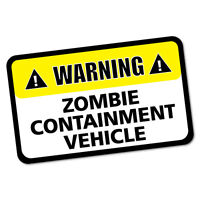 Warning Zombie Containment Vehicle Car Sticker Decal Car Funny Hunting #5369ST