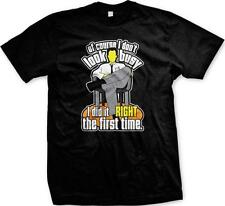 Of Course I Don't Look Busy I Did It Right The First Time Mens T-shirt
