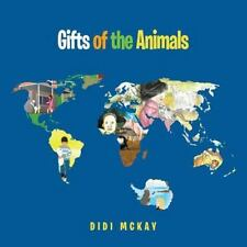 Gifts of the Animals by Didi McKay (2014, Paperback)
