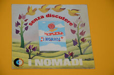 "NOMADI 7"" 45 (NO LP )SENZA DISCUTERE 1°ST ORIG ITALY BEAT 1975 SOLO COPERTINA EX"