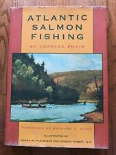 Atlantic Salmon Fishing by Charles Phair illustrated by Ogden Pleissner 1999