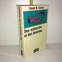 Claude Steiner DES SCENARIOS ET DES HOMMES éd° EPI 1984 - YY-13481