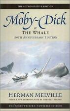 Moby-Dick, or The Whale: Volume Six: 150th Anniversary Edition Melville