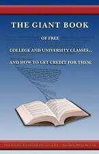The Giant Book of Free Online Classes and How to Get College Credit for Them...