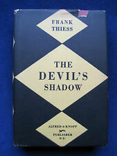 THE DEVIL'S SHADOW by FRANK THIESS - First American Edition
