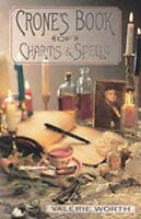The Crones Book of Charms and Spells