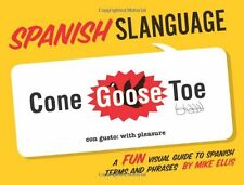 Spanish Slanguage: A Fun Visual Guide to Spanish Terms and Phrases (English and
