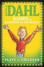 **NEW PB** Danny the Champion of the World: Plays for Children by Roald Dahl