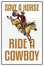 """Metal Sign Save A Horse Ride A Cowboy 8"""" x 12"""" Aluminum NS 510"""