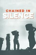 Justice, Power, and Politics: Chained in Silence : Black Women and Convict...