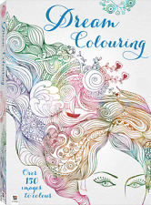 DREAM COLOURING STUNNING ADULT COLOURING BOOK 150+ IMAGES TO COLOUR A4 SIZE