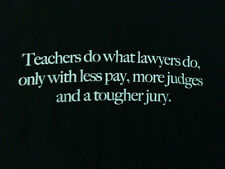 New 'Teachers do what Lawyers do..' Funny Humor Dark Green Mens Sz XL