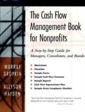 The Cash Flow Management Book for Nonprofits : A Step-by-Step Guide for...