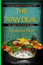 The Home Life Ser.: The Raw Deal: the Real Benefits of Eating Raw for Health...