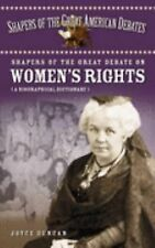 Shapers of the Great Debate on Women's Rights : A Biographical Dictionary by...