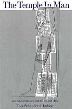 The Temple in Man: Sacred Architecture and the Perfect Man by Schwaller de Lubic