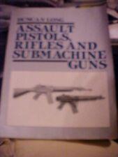 1991 Book, ASSAULT PISTOLS, RIFLES AND SUBMACHINE GUNS by Duncan Long