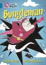 Bungleman: Band 13/Topaz (Collins Big Cat): Band 13/Topaz Phase 5, Bk. 9, Strong
