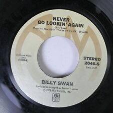 Soul 45 Billy Swan - Never Go Lookin' Again / Hello! Remember Me On A&M Records