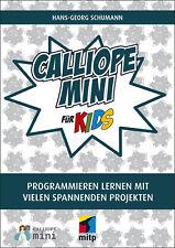 Calliope mini für Kids: Programmieren lernen mit vielen spannnenden Projekt ...