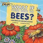 What if There Were No Bees?: A Book about the Grassland Ecosystem (Food Chain Re