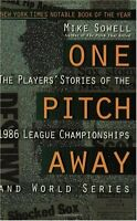 One Pitch Away: The Players Stories of the 1986 L