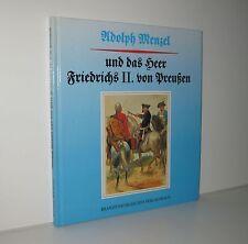 Adolph Menzel und das Heer Friedrichs II. von Preußen - Sachbuch