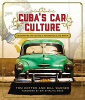 Cuba's Car Culture: Celebrating the Island's Automotive Love Affair, Cotter, Tom